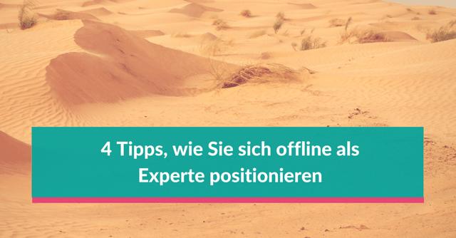 Sich offline als Experte offline positionieren
