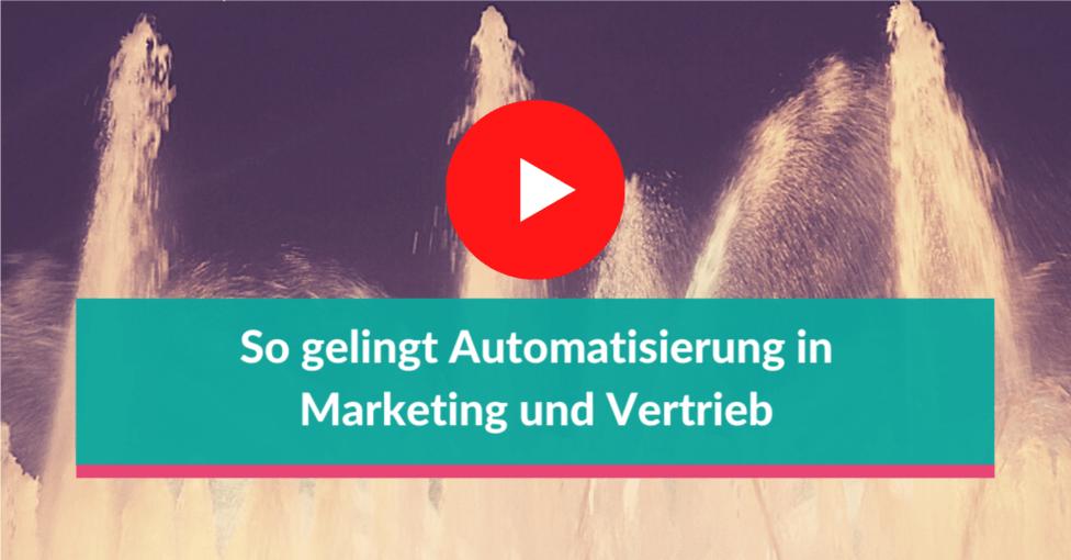 So gelingt Automatisierung in Marketing und Vertrieb (Praxisbeispiel)