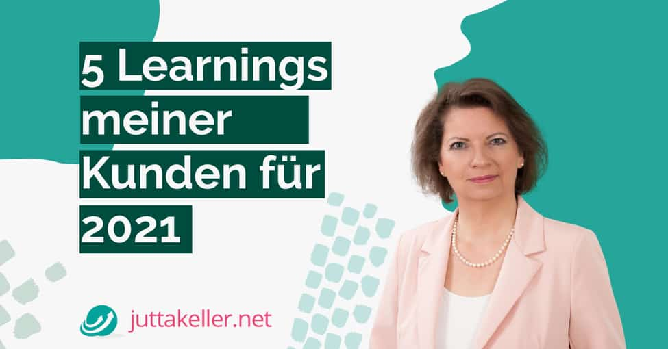 5 Learnings meiner Kunden für 2021